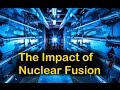 The Impact of Nuclear Fusion
