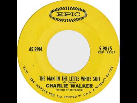 Charlie Walker - Man In The Little White Suit
