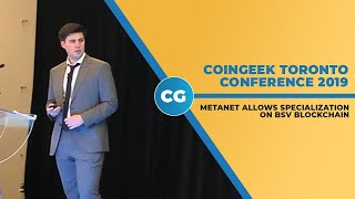 CoinGeek Toronto Conference 2019: The Metanet, as told by Jack Davies