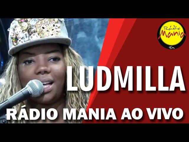 Rádio Mania - Ludmilla - Hoje