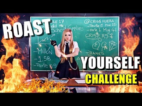 ROAST YOURSELF CHALLENGE - CRISS HUERA