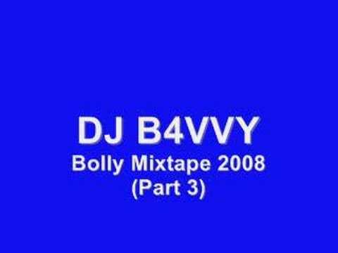 DJ B4VVY - Bolly Mixtape 2008 (Part 3 of 6)