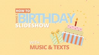 How to Make a Birthday Video