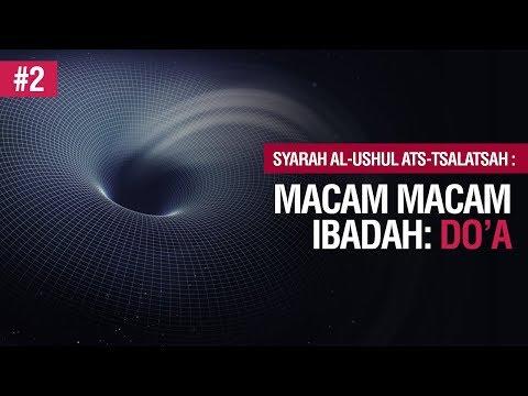 Macam -Macam Ibadah : Doa - Ustadz Khairullah Anwar Luthfi, Lc