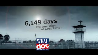 "Wrongfully Convicted Man Spends 17 Years in Prison - ""6,149 Days"" - A WRAL Documentary"
