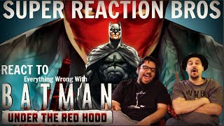SRB Reacts to Everything Wrong With Batman Under The Red Hood