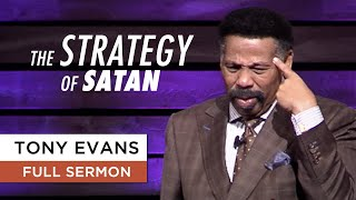 The Strategy of Satan - Tony Evans Sermon