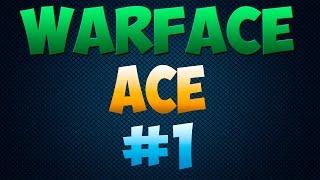 WarFace | ACE #1