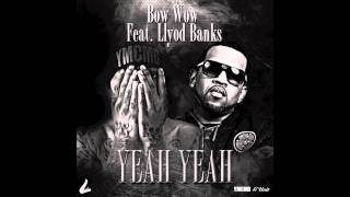 Watch Bow Wow Yeah Yeah Ft Lloyd Banks video