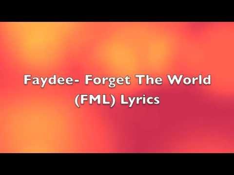 Forget The World (FML) Lyrics