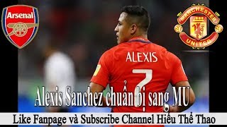 Tin bóng đá - Chuyển nhượng 2018 - 06/2018 : Sanchez đến MU | Bỏ Hazard Real mua Griezmann