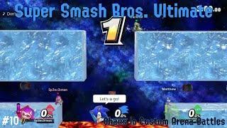 Super Smash Bros. Ultimate - Part 10 - Chaos In Custom Arena Battles