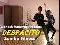 Despacito Luis Fonsi ft Daddy Yankee || Zumba Fitness || Dance || Choreography