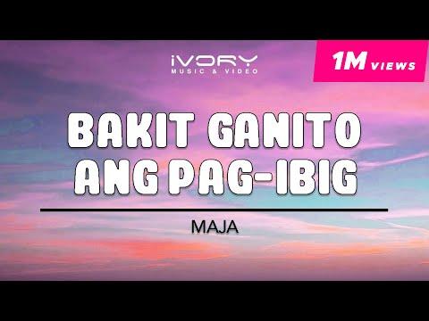 Maja Salvador - Bakit Ganito Ang Pag Ibig