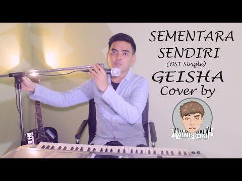 download lagu Sementara Sendiri Ost Single - Geisha Cover By Vinis Oki gratis