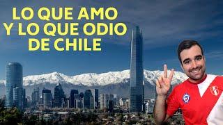 5 cosas que amo y 5 que odio de Santiago, y Chile