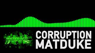 Matduke - Corruption [Dubstep]
