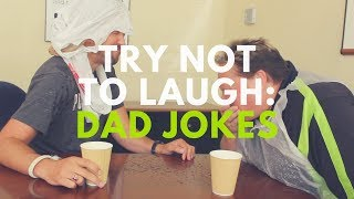 Try Not To Laugh: Dad Jokes