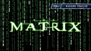 The Matrix - Modern Trailer