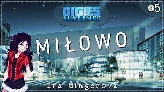 Cities: Skylines - Miłowo #5