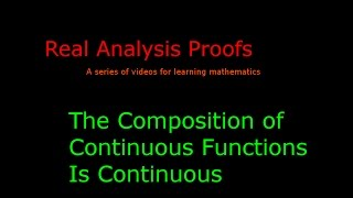 The Composition of Continuous Functions Is Continuous