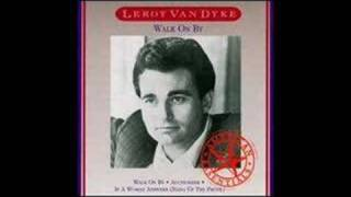 Watch Leroy Van Dyke Walk On By video