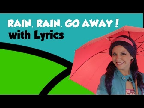 Rain Rain Go Away with Lyrics!
