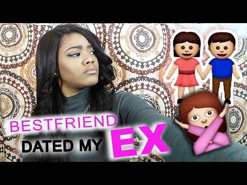 Best friend dating my ex boyfriend