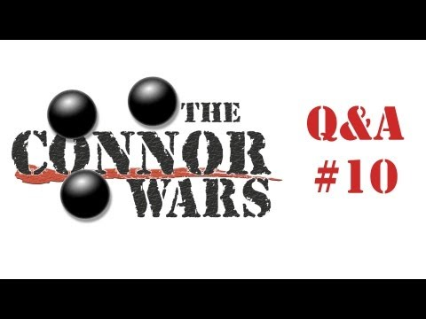 The Connor Wars Q&A 10