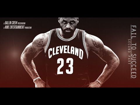LeBron James - Fail To Succeed - Second Part - 1080p60