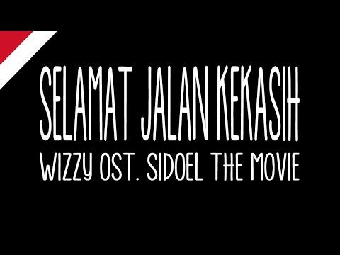 Download Lagu  Wizzy - Selamat Jalan Kekasih  ost. SiDoel The Movie Mp3 Free
