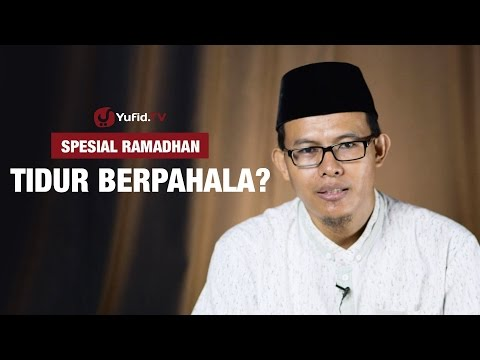 Kajian Ramadhan : Tidur Berpahala - Ustadz Muhammad Romelan, Lc.
