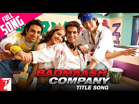 Badmaash Company  - Full Title Song