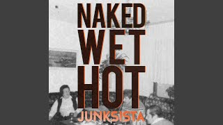 Naked Wet Hot (Single Edit)