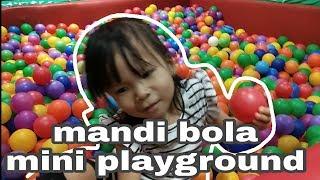 Mandi bola-mini playground funcity @itccibinong