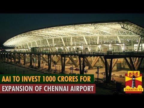 AAI to Invest 1000 crores for Expansion of Chennai Airport - ThanthI TV