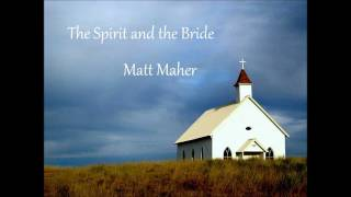 Watch Matt Maher The Spirit And The Bride video