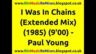 Watch Paul Young I Was In Chains video
