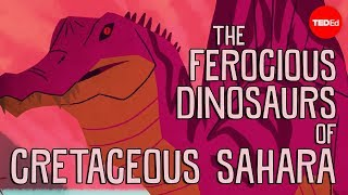 The ferocious predatory dinosaurs of Cretaceous Sahara - Nizar Ibrahim
