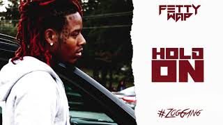 "Fetty Wap ""Hold On"" (prod. by TheLoudPack)"