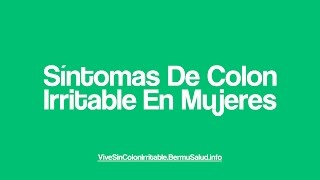 Sintomas De Colon Irritable En Mujeres | Sintomas De Colon Irritable En La Mujer