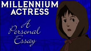 Millennium Actress - A Personal Essay | Renegade Cut