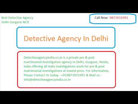Private Detective Agency Delhi For private matrimonial investigation- Detectiveagencyindia.co.in