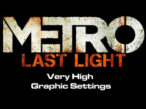 Metro: Last Light - Very High Graphic Settings - RADEON HD 7950