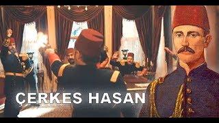 Abdülaziz Han'ın İntikamını Alan Çerkes Hasan - Hüseyin Avni'yi Öldüren Çerkez Hasan HD