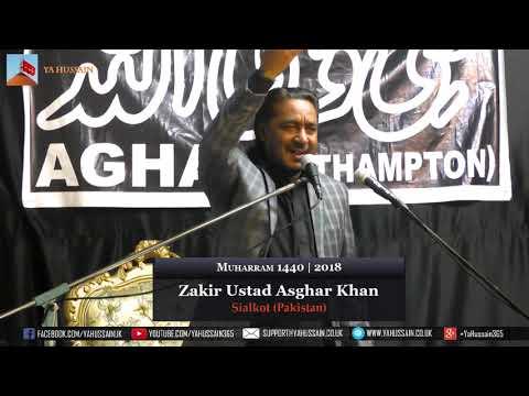 1st Muharram 1440 | 2018 - Zakir Ustad Asghar Khan (Sialkot) - Northampton (UK)