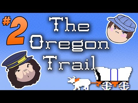 The Oregon Trail: And We're Dead - PART 2 - Steam Train