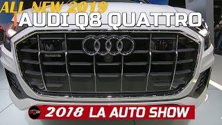 2019 Audi Q8 quattro Exterior and Interior Walkaround   2018 LA Auto Show
