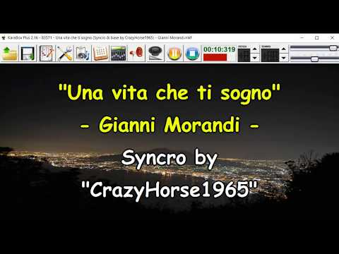 Gianni Morandi - Una vita che ti sogno (Syncro by CrazyHorse1965) Karabox - Karaoke