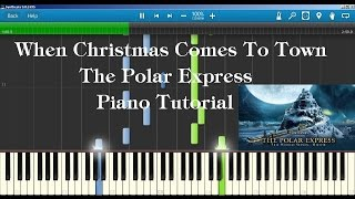 The Polar Express - When Christmas Comes To Town Piano Tutorial How to play